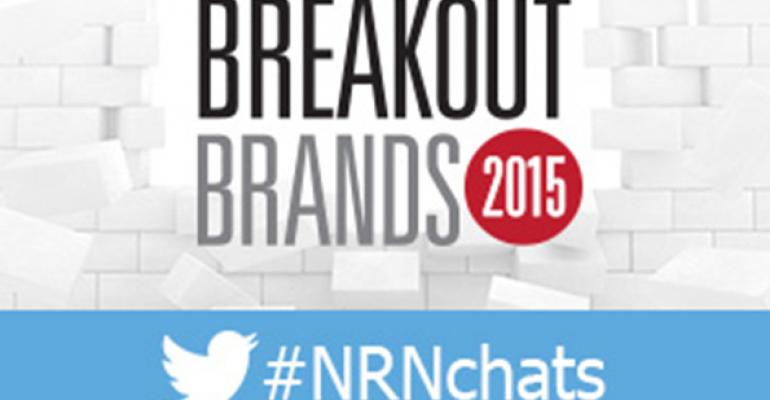 Highlights from NRN's Twitter chat with 2015 Breakout Brands