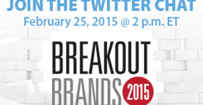 See NRN's Twitter chat with the 2015 Breakout Brands