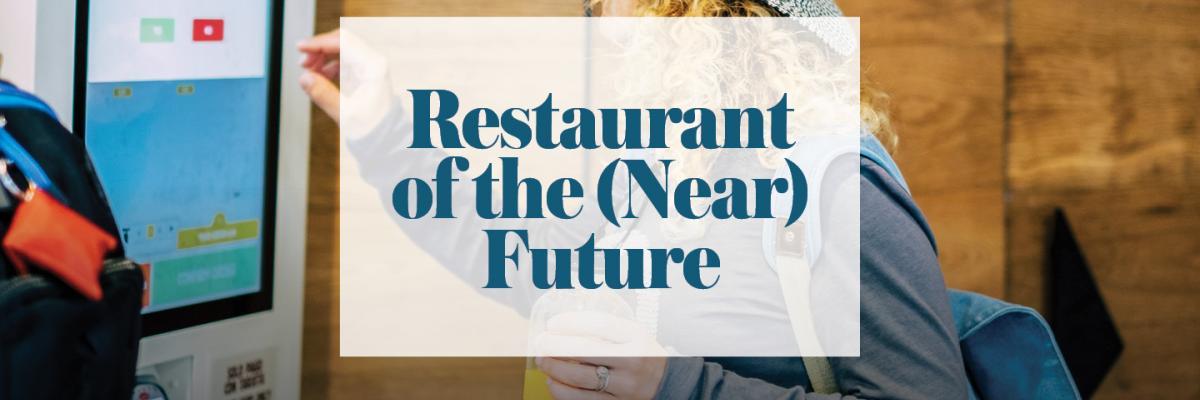 Restaurants of the (Near) Future